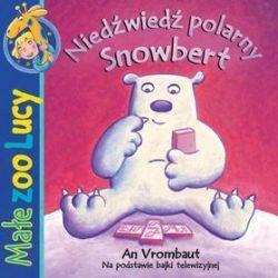 Małe zoo Lucy - Niedźwiedź polarny Snowbert - An Vrombaut