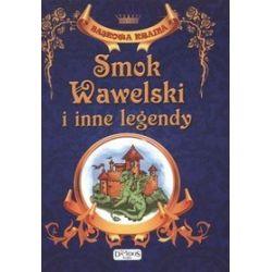 Smok Wawelski i inne legendy. Bajkowa kraina