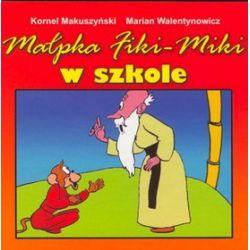 Małpka Fiki Miki w szkole - Kornel Makuszyński, Marian Walentynowicz