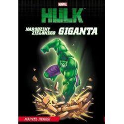 Marvel Hulk. Narodziny zielonego giganta