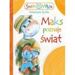 Maks poznaje świat - Katarzyna Zychla