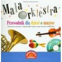 Mała orkiestra. Przewodnik dla dzieci o muzyce - Magdalena Marcinkowska