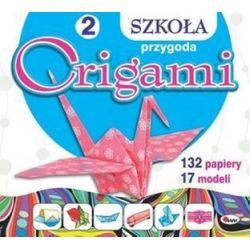 Szkoła origami 2. Przygoda
