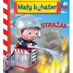 Strażak. Mały bohater - Emilie Beaumont