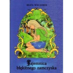 Tajemnica błękitnego zamczyska - Beata Wieczorek