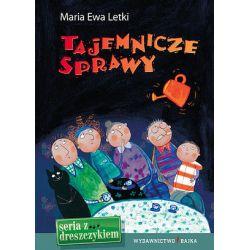 Tajemnicze sprawy - Maria Ewa Letki, Maria Ewa Letki