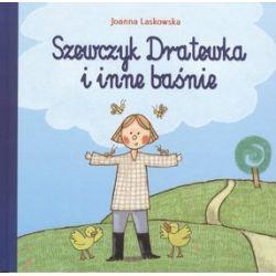 Szewczyk Dratewka i inne baśnie - Joanna Laskowska, Joanna Laslowska