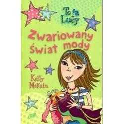 To ja Lucy. Zwariowany świat mody - Kelly McKain
