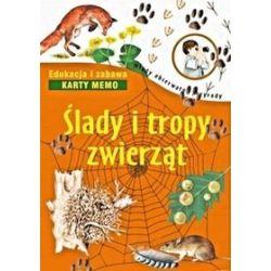 Ślady i tropy zwierząt - Anna Lewandowska, Grzegorz Okołów