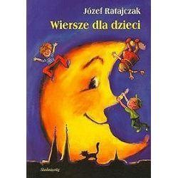 Wiersze dla dzieci - Józef Ratajczak