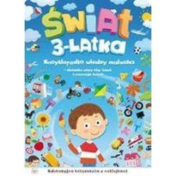 Świat 3-latka. Encyklopedia wiedzy malucha