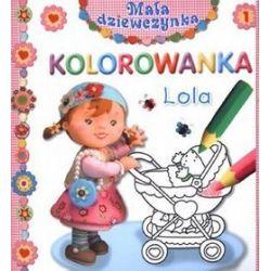 Lola. Kolorowanka. Mała dziewczynka - Emilie Beaumont, Nathalie Belineau, Rene Brassart