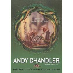 Tajemnica śpiewającego węża, tom 16. Przygody trzech detektywów - Andy Chandler