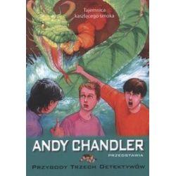 Tajemnica kaszlącego smoka, tom 13. Przygody trzech detektywów - Andy Chandler