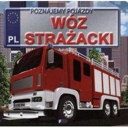 Wóz strażacki. Poznajemy pojazdy