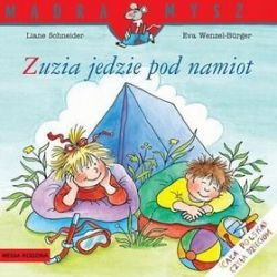Zuzia jedzie pod namiot - Liane Schneider