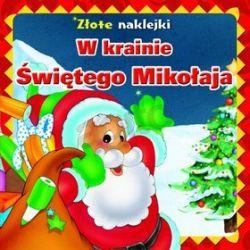 W krainie Świętego Mikołaja. Złote naklejki - Krzysztof  M. Wiśniewski