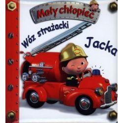 Wóz strażacki Jacka. Mały chłopiec - Emilie Beaumont, Nathalie Belineau