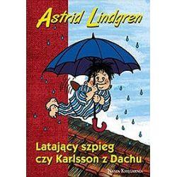 Latający szpieg czy Karlsson z Dachu - Astrid Lindgren