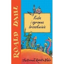 Kuba i ogromna brzoskwinia - Roald Dahl