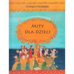 Zeus & spółka - mity dla dzieci - Grzegorz Kasdepke