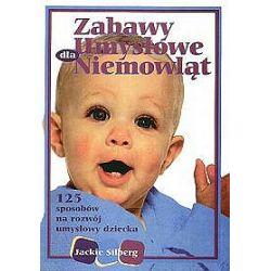 Zabawy umysłowe dla niemowląt - Jackie Silberg