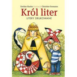 Król Liter. Litery drukowane - Eveline Hasler