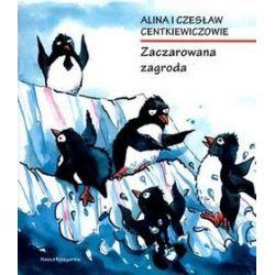 Zaczarowana zagroda - Czesław Centkiewicz, Alina Centkiewicz