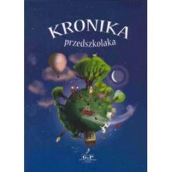 Kronika przedszkolaka - Paulina Radomska-Skierkowska