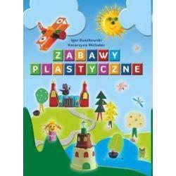 Zabawy Plastyczne - Igor Buszkowski, Katarzyna Michalec