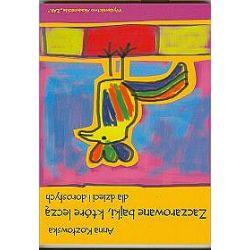 Zaczarowane bajki, które leczą - dla dzieci i dorosłych - Anna Kozłowska