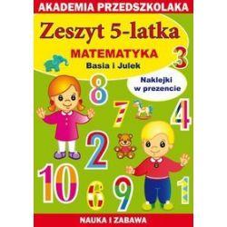 Zeszyt 5-latka Matematyka Basia i Julek - Joanna Paruszewska, Kamila Pawlicka