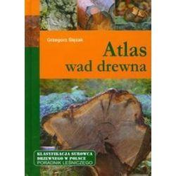Atlas wad drewna - Grzegorz Ślęzak