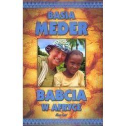 Babcia w Afryce - Basia Meder