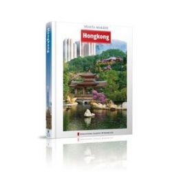 Hong Kong. Miasta marzeń - Agnieszka Sukiennik