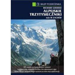 Alpejskie trzytysięczniki. Tom III Zachód - Richard Goedeke