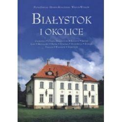Białystok i okolice - Henryk Rogoziński, Piotr Sawicki, Wiktor Wołkow