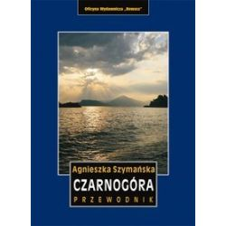 Czarnogóra. Przewodnik - Agnieszka Szymańska