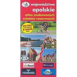 Atlas znakowanych szlaków rowerowych. Województwo opolskie