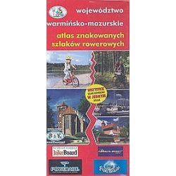 Atlas szlaków rowerowych. Województwo warmińsko-mazurskie