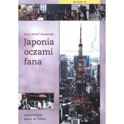 Japonia oczami fana - Paweł Mrjedi Musiałkowski