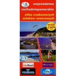 Atlas znakowanych szlaków rowerowych. Województwo zachodniopomorskie