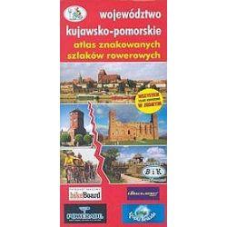 Atlas znakowanych szlaków rowerowych. Województwo kujawsko-pomorskie