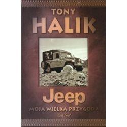 Jeep - Moja wielka przygoda - Antoni Halik, Tony Halik