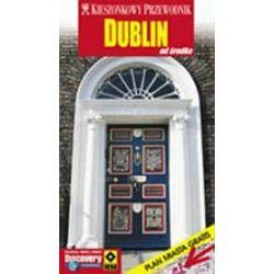 Kieszonkowy przewodnik: Dublin od środka