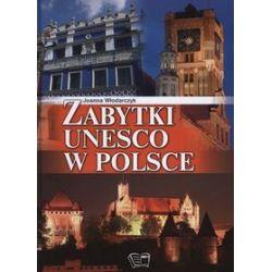 Zabytki unesco w Polsce - Joanna Włodarczyk