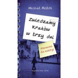 Zwiedzamy Kraków w trzy dni - Michał Rożek