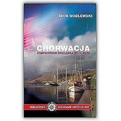 Chorwacja - Przewodnik żeglarza włóczęgi - Igor Godlewski