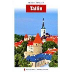 Tallin. Miasta marzeń - Jacek Małkowski, Aleksandra Marczuk