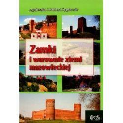 Zamki i warownie ziemi mazowieckiej - Agnieszka Sypek, Robert Sypek